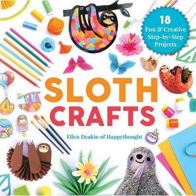 Sloth Crafts Creature Crafts By Ellen Deakin Hardcover Sloth Fun Crafts Sloth Birthday