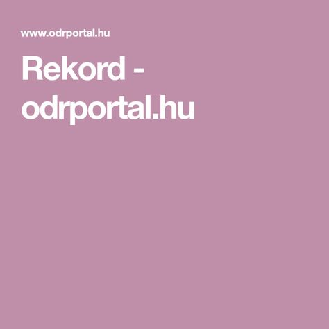 Rekord - odrportal.hu