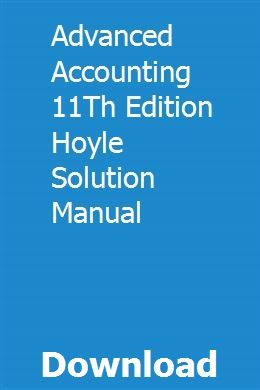 Advanced Accounting 11th Edition Hoyle Solution Manual Solutions Accounting Books Manual