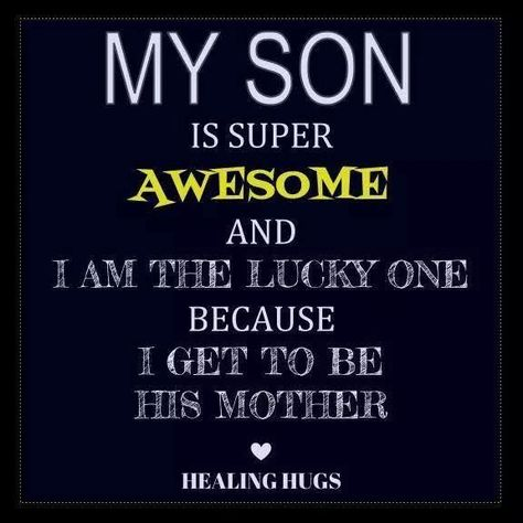 My Son Is Super Awesome And I Am The Lucky One Because I Get To Be His Mother quotes quote mom son mom quotes mother facebook quotes