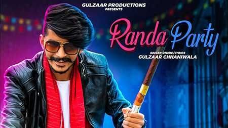 New Song Randa Party Mp3 Download 320kbps Online Free 2019 Gulzaar Chhaniwala New Randa Party Song Mp3 Download Full High Quality In 2020 Party Songs Songs News Songs