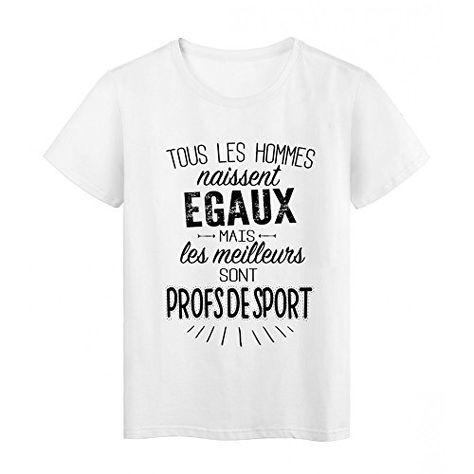 69716316ed1b T-Shirt citation Tous les hommes naissent égaux les meilleurs sont Profs de  sport réf Tee shirt 2082 - XL
