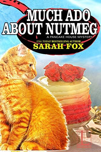 1 14 20 Much Ado About Nutmeg A Pancake House Mystery Book 6 Kindle Edition By Sarah Fox Mystery Thriller With Images Cozy Mystery Book The Pancake House Mystery