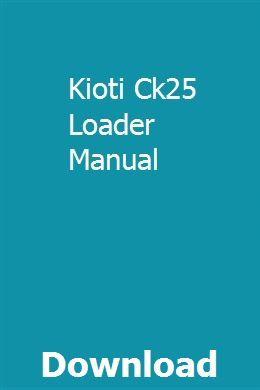 Kioti Ck25 Loader Manual   ujkaeverwhi on kioti lk3504, kioti ds4510, kioti dk45, kioti dk55, kioti ck35, kioti ck30, kioti dk40se, kioti ck20,