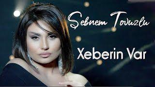 Sebnem Tovuzlu Xeberin Var Mp3 Indir Sebnemtovuzlu Xeberinvar Yeni Muzik Youtube Muzik