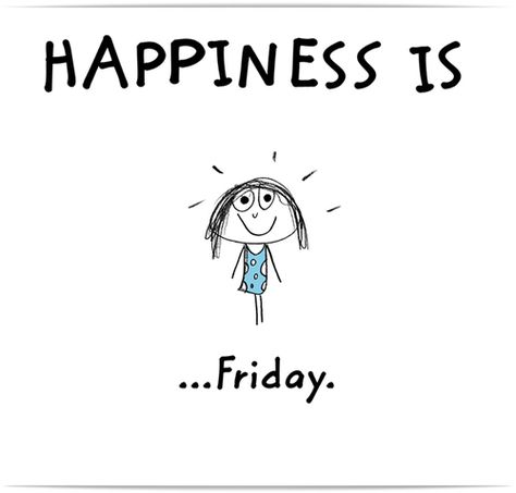 Happiness is friday quotes happiness friday happy quotes happy friday friday quotes hello friday