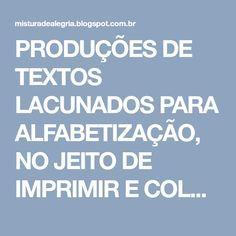 Producoes De Textos Lacunados Para Alfabetizacao No Jeito De