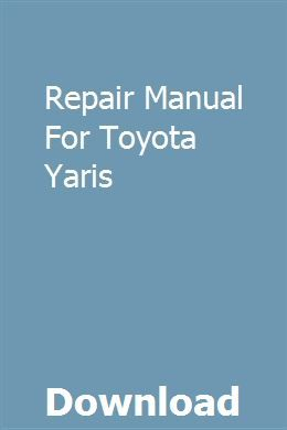 Repair Manual For Toyota Yaris Repair Manuals Chilton Repair Manual Owners Manuals