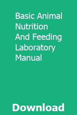 Basic Animal Nutrition And Feeding Laboratory Manual