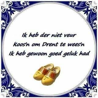 drentse spreuken en wijsheden Pin van WilMen op Drenthe/Drents | Pinterest drentse spreuken en wijsheden