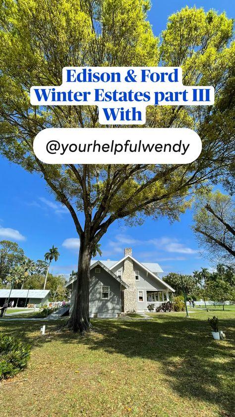 Edison & Ford Winter Estates part III