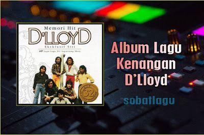 Lagu Kenangan D'Lloyd Mp3 Terlengkap Full Album Rar /Zip | Yang Saya