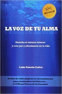 Descargar La Voz De Tu Alma Lain Garcia Calvo En Pdf Libros Geniales Libros En Espanol Gratis Leer Libros Pdf Libros De Autoayuda