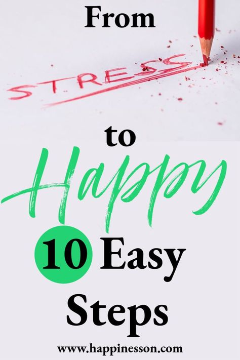 If you are feeling stressed and overwhelmed follow these 10 easy steps to feel happy again.        #happiness #howtobehappy #happy #10easysteps