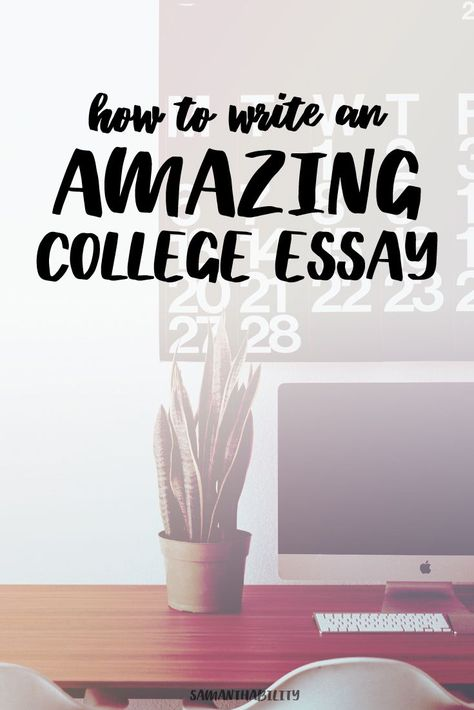 College Essay Writing Tips | Samanthability