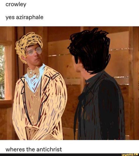 Crowley yes aziraphale wheres the antichrist - iFunny :) Drake And Josh, Good Omens Book, Michael Sheen, Fandoms, Neil Gaiman, Film Serie, David Tennant, Popular Memes, Fangirl