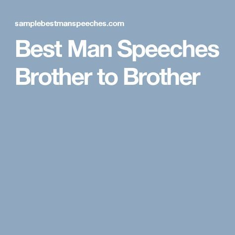 Best Man Speeches Brother To Brother Brother Best Man Speech Best Man Wedding Speeches Short Best Man Speech