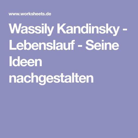 Wassily Kandinsky Lebenslauf Seine Ideen Nachgestalten Wassily Kandinsky Kandinsky Lebenslauf