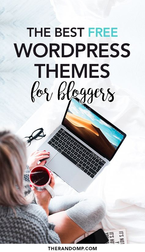 The best 10 free Wordpress themes for bloggers