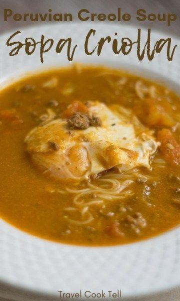 Peruvian Creole Soup Sopa Criolla Recipe Peruvian Cuisine