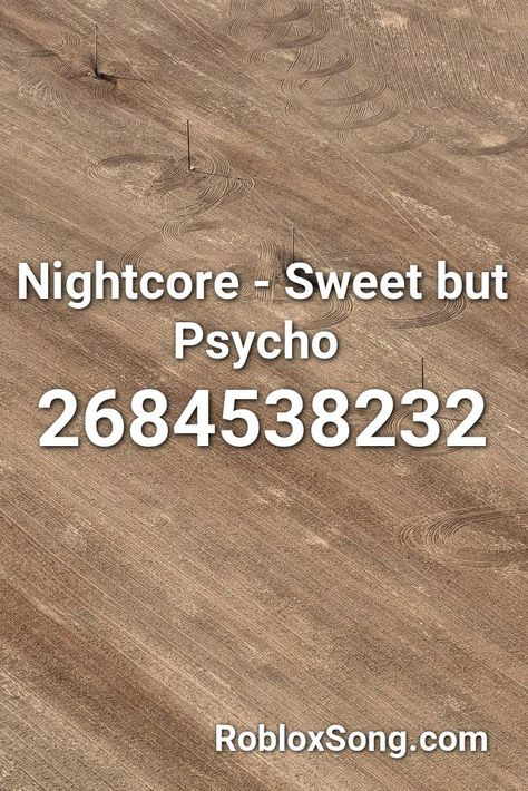 Nightcore Sweet But Psycho Roblox Id Roblox Music Codes In