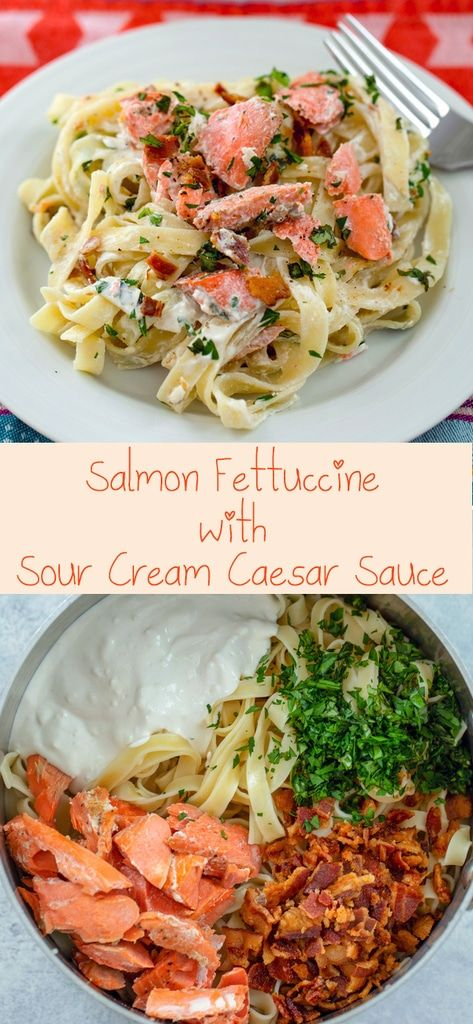 Salmon Fettuccine With Sour Cream Caesar Sauce This Deliciously Creamy Salmon Pasta Dish Is Packed Full Of Flav Salmon Pasta Pasta Dishes Creamy Salmon Pasta