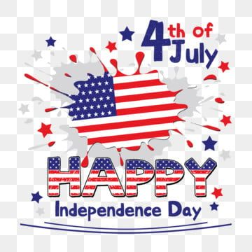 Usa Independence Day 4th Fo July Flag Splash July 4th Clipart Usa Happy Png Transparent Clipart Image And Psd File For Free Download Happy Independence Day Usa Independence Day Happy Independence