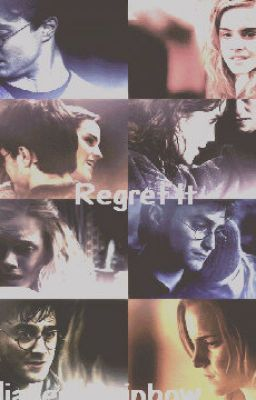 Regret It: (Harry And Hermione Love Story) | Harry Potter