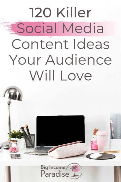 💥120 Killer Social Media Content Ideas Your Audience Will Love💥