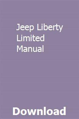 Jeep Liberty Limited Manual Jeep Liberty Liberty Jeep