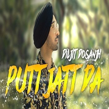 Putt Jatt Da Diljit Dosanjh 2018 Mp3 Song Free Download Downloadming Mp3 Song Audio Songs Songs