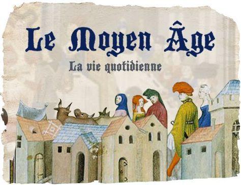 Le Moyen Âge : la vie quotidienne