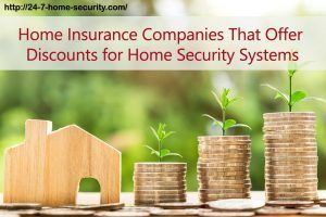 Home Insurance Companies That Offer Discounts For Home Security