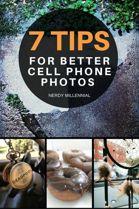 7 tips for taking better cell phone photos - cell phone photography