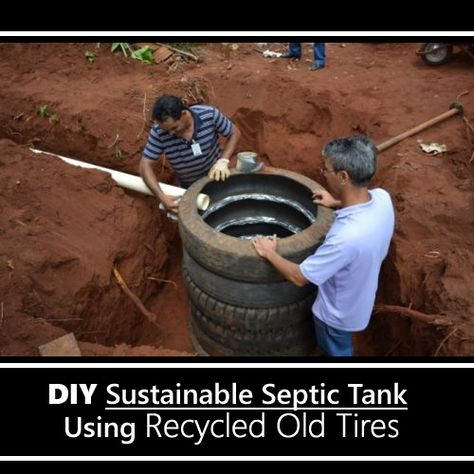 DIY Recycled Tires Septic Tank – a great option for a septic tank… DIY Recycled Tires Septic Tank – a great option for a septic tank… Diy Septic System, Septic Tank Systems, Homestead Survival, Survival Prepping, Survival Skills, Survival Food, Tyres Recycle, Recycled Tires, Recycled House