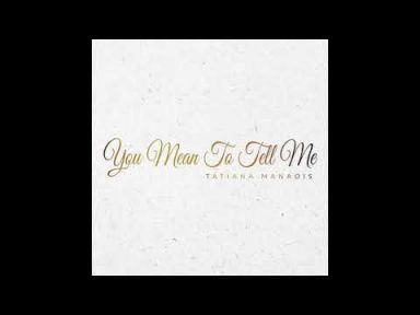 Download Mp3 Tatiana Manaois You Mean To Tell Me Out Now