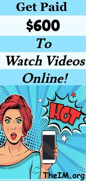 Get Paid $600 To Watch Videos Online From Top 10 Sites In