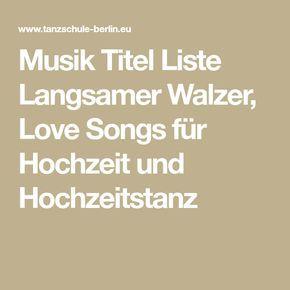 Musik Titel Liste Langsamer Walzer Love Songs Fur Hochzeit Und Hochzeitstanz Langsamer Walzer Walzer Hochzeitstanz