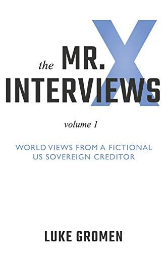 Free Download The Mr X Interviews Volume 1 World Views From A