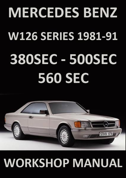 Mercedes Benz W126 S Class Coupe Factory Workshop Manual For The 380sec 420sec 500sec 560sec Models 1981 1991 Easy Step By Step Instruction