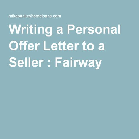 Writing a Personal Offer Letter to a Seller  Fairway Housing - offer letter