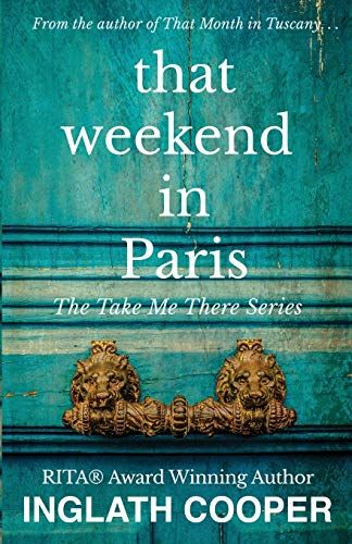 That Weekend In Paris Take Me There By Inglath Cooper Paris Books Book Club Books Kindle Reading