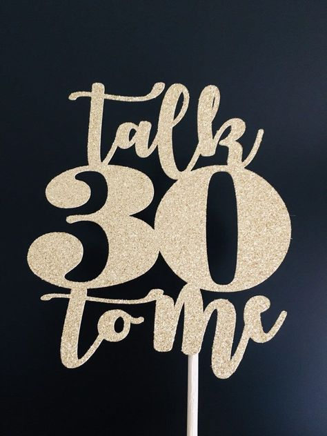 Excited to share this item from my shop Talk 30 To Me cake topper 30 dirty birthday Thirties Birthday cake topper Talk 30 to Me topper thirty dirty caketopper 30th Birthday Cake For Women, 30th Birthday Quotes, 30th Birthday Ideas For Women, 30th Birthday Cake Topper, 30th Birthday Decorations, Man Birthday, Birthday Cakes, Happy Birthday 30, Birthday Greetings