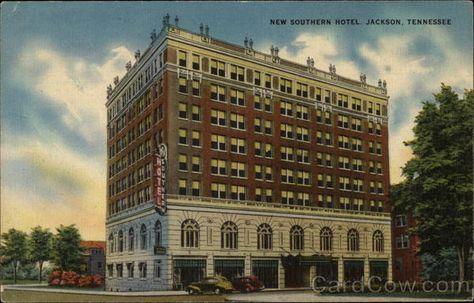 New Southern Hotel Jackson Tn Tennessee Jackson Old Photos