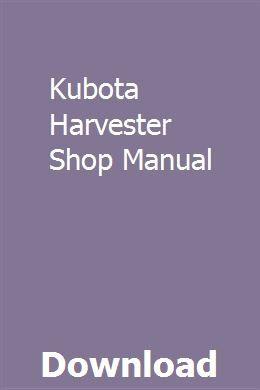 Kubota Harvester Shop Manual Repair Guide Manual Car Manual