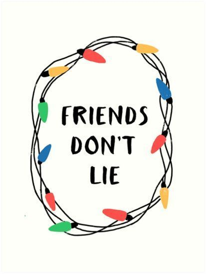Friends Dont Lie Art Print By Whatafabday Stranger Things Quote Stranger Things Sticker Stranger Things Poster