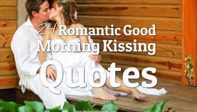 24 Romantic Good Morning Kissing Quotes Romantic Good Morning Quotes Good Morning Quotes For Him Kissing Quotes