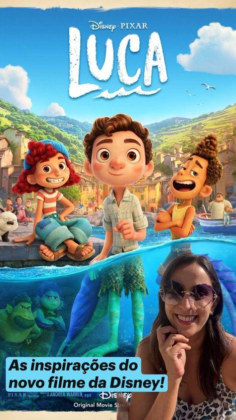 As inspirações de Luca, novo filme da Disney!