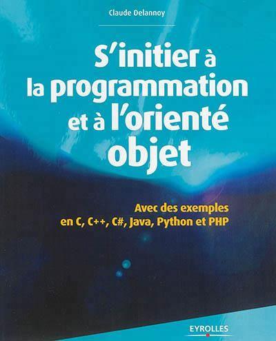 S Initier A La Programmation Et A L Oriente Objet Oriente Objet Programmation Informatique Programme