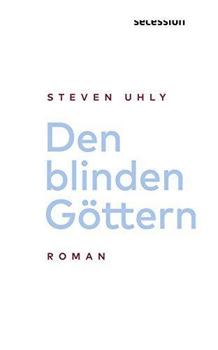 Den Blinden G Ttern Roman Blinden Den Roman Ttern Bucher Romane Gute Bucher